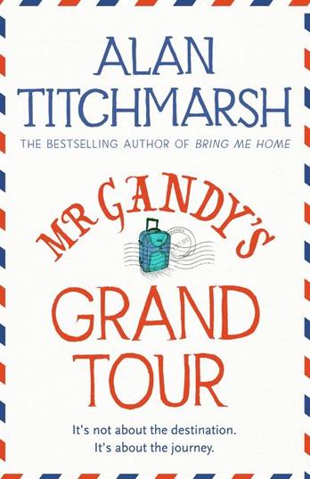 Mr Gandy's Grand Tour - Alan Titchmarsh