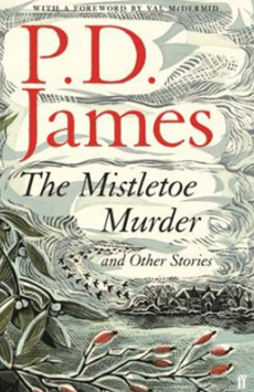 P.D. James - The Mistletoe Murder and Other Stories