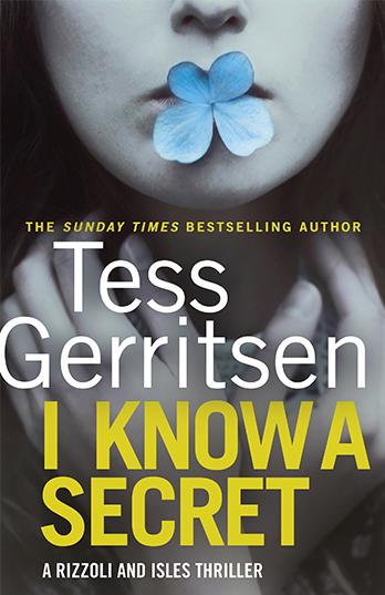 I Know a Secret - Tess Gerritsen