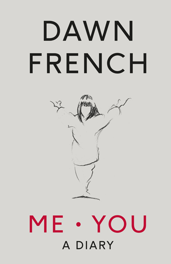 Me. You. A Diary - Dawn French