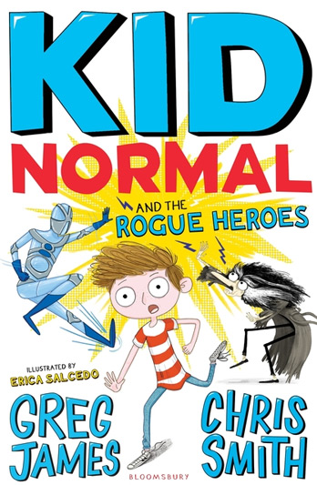Kid Normal and the Rogue Heroes - Greg James and Chris Smith