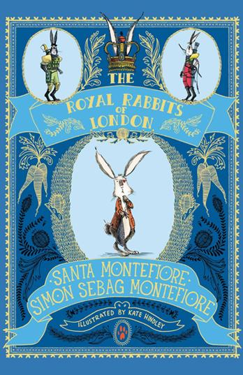 Santa Montefiore and Simon Sebag Santafiore - The Royal Rabbits of London