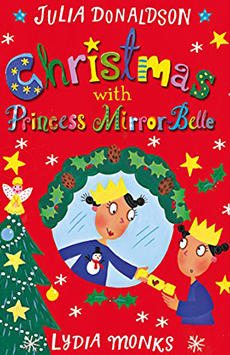 Julia Donaldson - Christmas with Princess Mirror-Belle