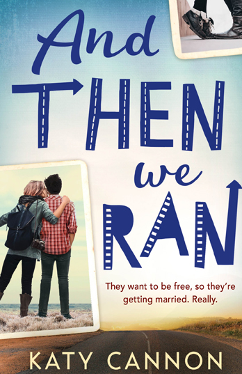 And Then We Ran - Katy Cannon