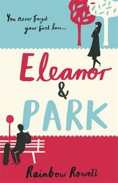 Eleanor and Park- Rainbow Rowell