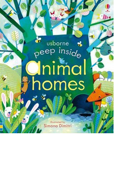 Peep Inside Animal Homes – Anna Milbourne and Simona Dimitri
