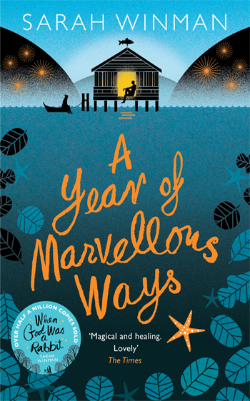 A Year of Marvellous Ways - Sarah Winman