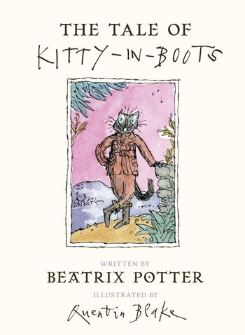 The Tale of Kitty-In-Boots - Beatrix Potter and Quentin Blake