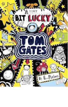 Tom Gates: A Tiny Bit Lucky – Liz Pichon