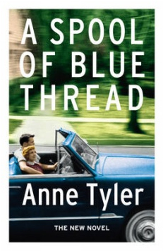 Anne Tyler – A Spool of Blue Thread (Chatto & Windus)