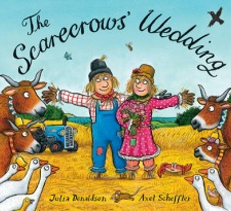 The Scarecrows' Wedding – Julia Donaldson and Axel Scheffler