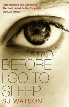 S. J. Watson – Before I Go To Sleep – Spring 2012