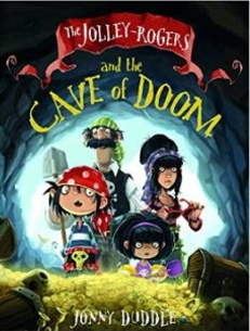 The Jolley-Rogers and the Cave of Doom – Johnny Duddle