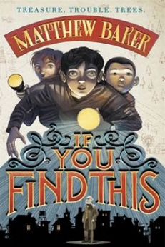 If You Find This – Matthew Baker