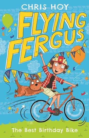 Flying Fergus The Best Birthday Bike - Chris Hoy