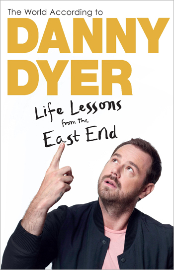 Life Lessons from the East End - Danny Dyer