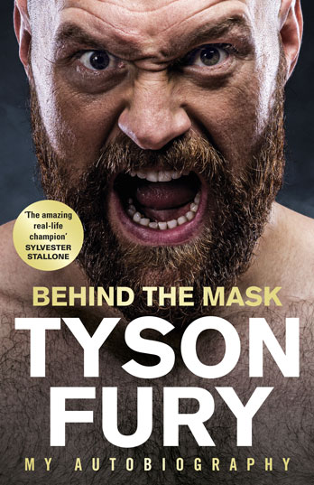 Tyson Fury will be signing Behind the Mask: My Autobiography (ticket includes a copy of the book)