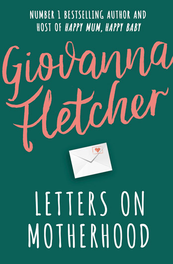 Come and Meet Giovanna Fletcher Signing: Letters on Motherhood