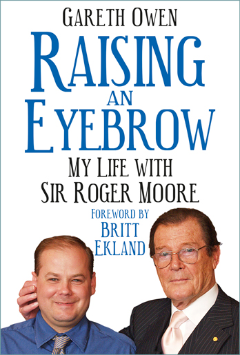 Come and Meet Gareth Owen signing: Raising an Eyebrow – My Life with Sir Roger Moore – POSTPONED
