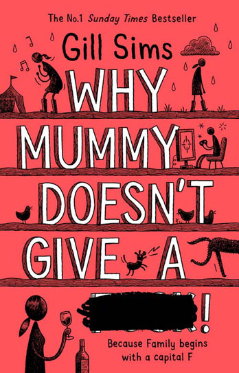 Gill Sims: Why Mummy Doesn't Give A ****! – Cheltenham – EXPIRED