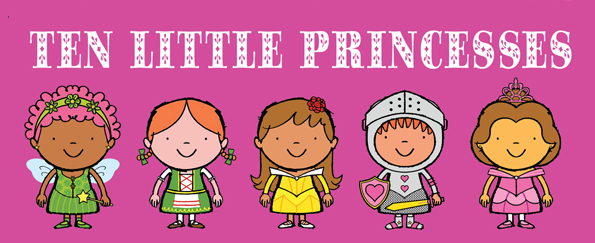 Pre-School Book of the Month April: Ten Little Princesses by Mike Brownlow