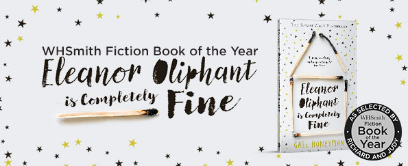 WHSmith Fiction Book of the Year 2017: Eleanor Oliphant is Completely Fine by Gail Honeyman