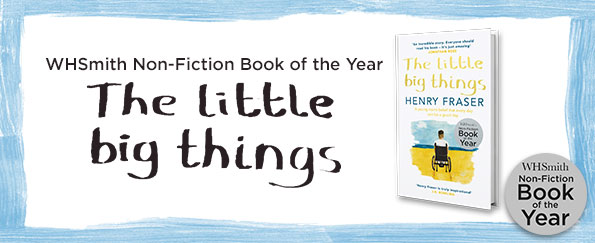 WHSmith Non-Fiction Book of the Year 2017: The Little Big Things by Henry Fraser