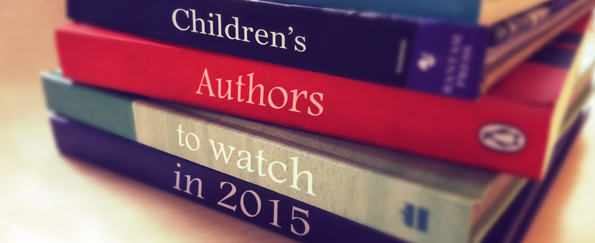Children's Authors to Watch in 2015