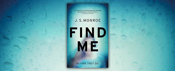 Read an Extract from Find Me by J. S. Monroe
