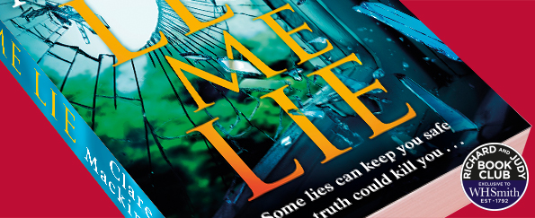 Richard And Judy Introduce Let Me Lie by Clare Macintosh