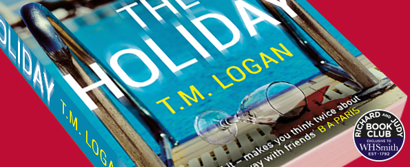Richard and Judy Introduce The Holiday by T. M. Logan