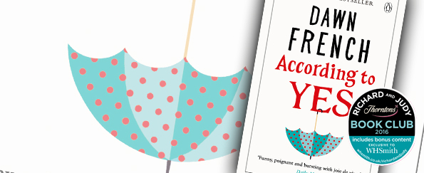 Book Club Questions for According to Yes by Dawn French
