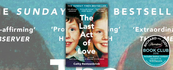 Book Club Questions for The Last Act of Love by Cathy Rentzenbrink