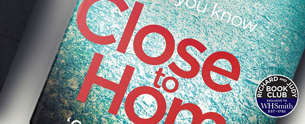 Richard and Judy Introduce Close to Home by Cara Hunter
