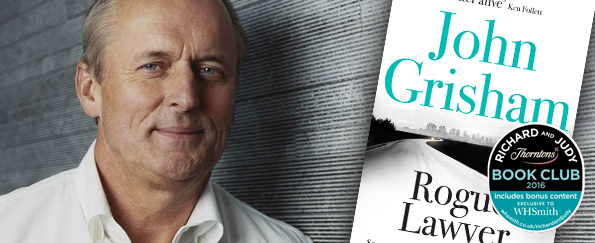 Richard and Judy Podcast: John Grisham Discusses Rogue Lawyer