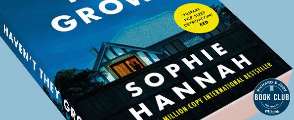 Richard & Judy Introduce Haven't They Grown by Sophie Hannah