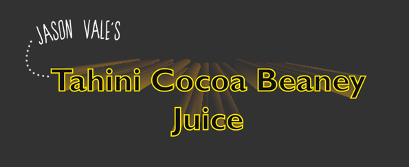 Jason Vale's Super Juice Me! Tahini Cocoa Beaney Juice Recipe