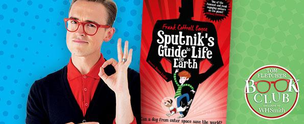 Tom Fletcher Book Club: Sputnik's Guide to Life on Earth by Frank Cottrell Boyce