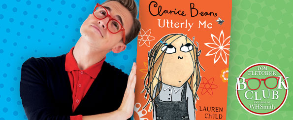Tom Fletcher Book Club: Utterly Me, Clarice Bean by Lauren Child