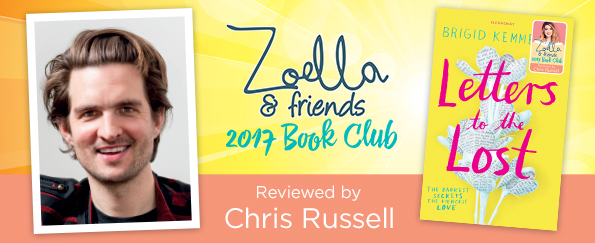 Zoella & Friends 2017 Book Club: Chris Russell Reviews Letters to the Lost by Brigid Kemmerer
