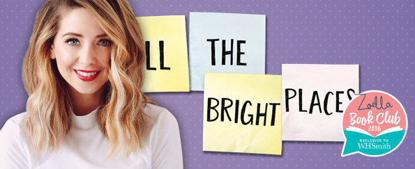 The Zoella Book Club: All the Bright Places by Jennifer Niven