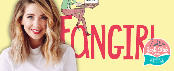 The Zoella Book Club: Fangirl by Rainbow Rowell