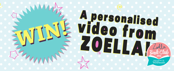 Win a Personal Video from Zoella!