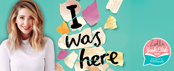 The Zoella Book Club: I Was Here by Gayle Forman