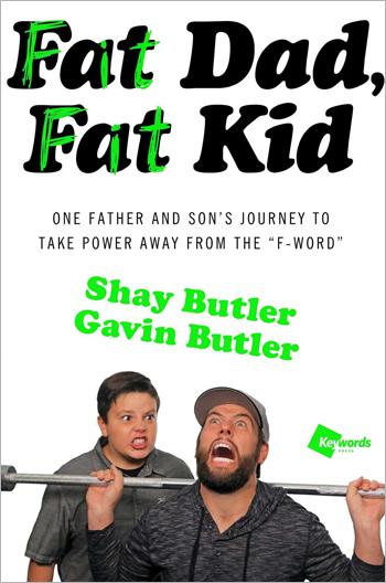 Fat Dad, Fat Kid - Gavin Butler and Shay Bulter