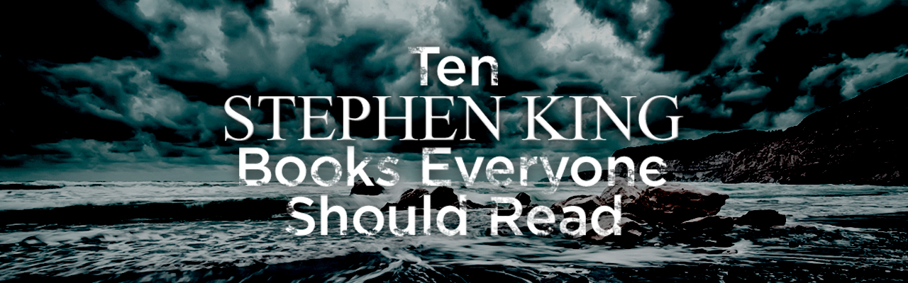 10 Stephen King Books Everyone Should Read