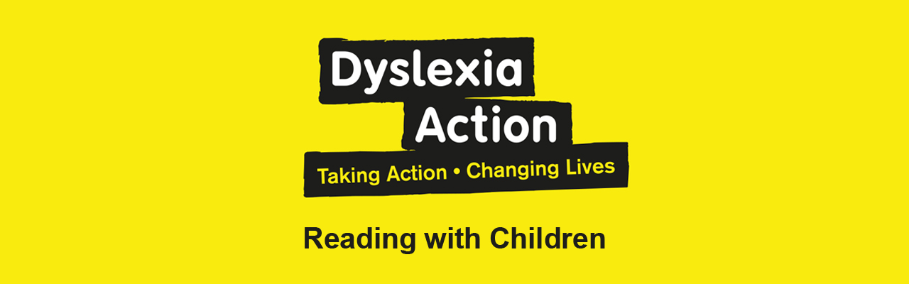 Dyslexia Action: Share Your Enjoyment of Reading with Your Children