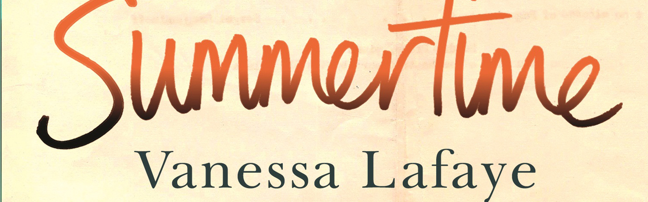 Vanessa Lafaye Summertime Book Preview