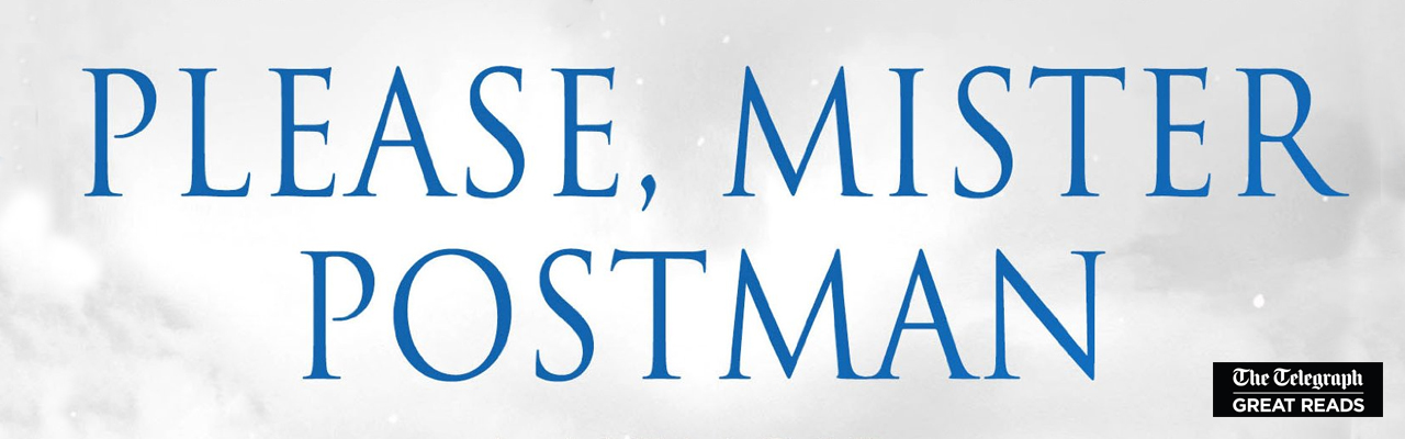 Telegraph Great Reads: Please Mister Postman