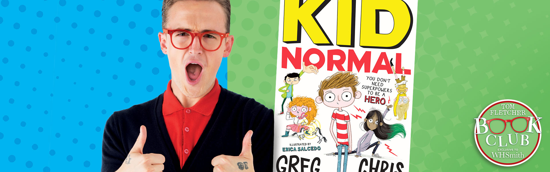 Tom Fletcher Book Club: Kid Normal by Greg James and Chris Smith